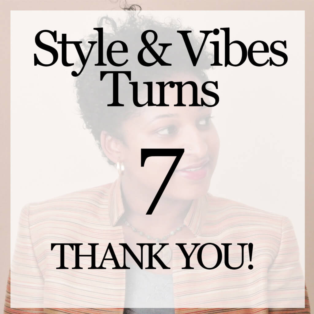 Style and vibes Turns 7