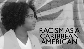 Opinion: My Thoughts on Racism as a Caribbean-American