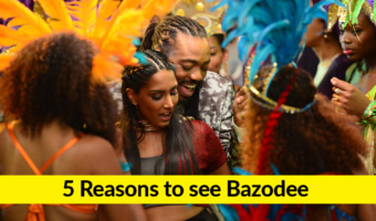 5 Reasons to See Bazodee